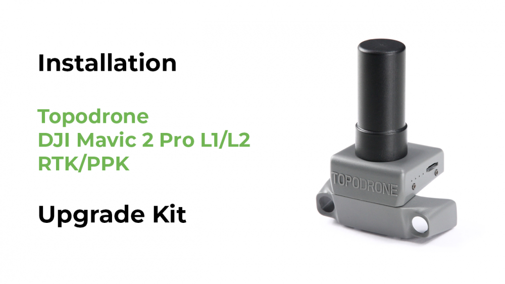Announcement of Topodrone DJI Mavic 2 Pro L1/L2 RTK/PPK Upgrade Kit for self-installation